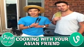 cooking with your asian friend special vine compilation hd