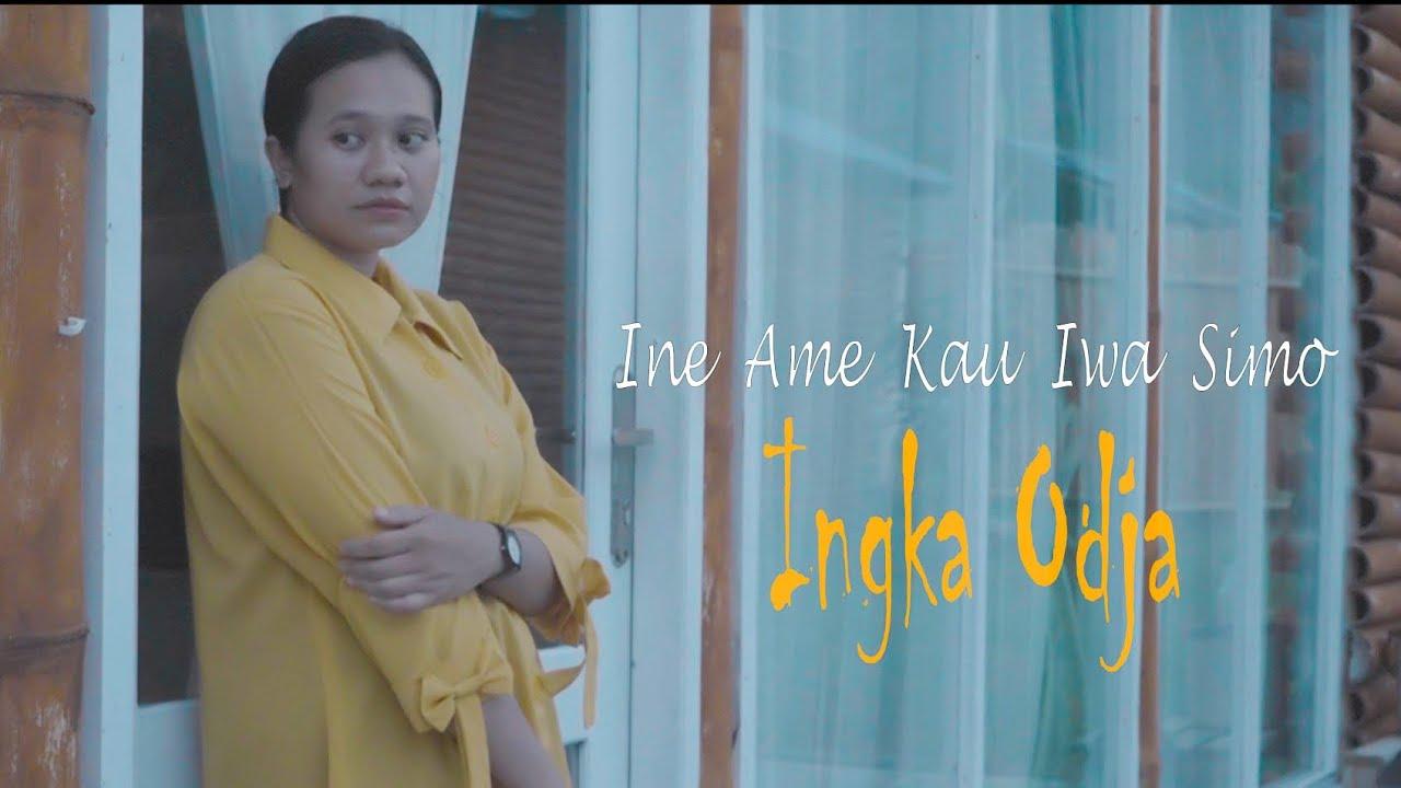Download Ingka Odja//INE AME KAU IWA SIMO//Lagu Ende Lio Terbaru 2021