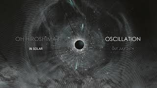 OH HIROSHIMA - In Solar (Official Audio) | Napalm Records