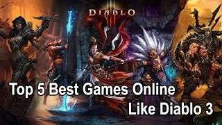 Top 5 Best Games Online Like Diablo 3(Help me reach 10.000 subscribe : https://goo.gl/EOgO4t ➤Diablo 3 is one of the best but the game hasn't pleased everyone. Some gamers feel it doesn't live up ..., 2015-10-26T15:27:25.000Z)
