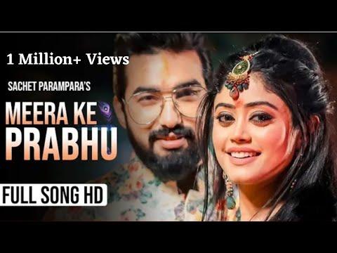 Tere jeya hor disda x Meera ke Prabhu| sachet & parampara|full video |