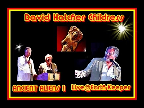 2016-David Hatcher Childress- Ancient Aliens & Forgotten History - Brilliant !