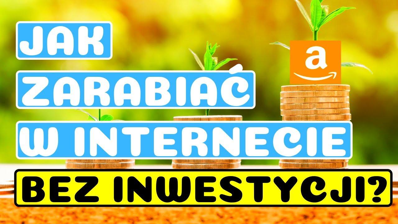Jak Zarabiać Przez Internet Duże Pieniądze i Zbudować Dochód Pasywny (Bez Inwestycji)