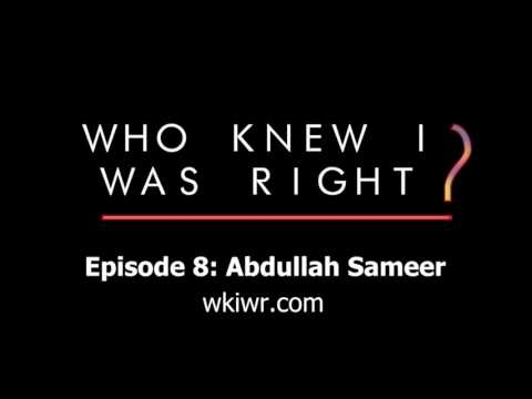 """Abdullah Interviewed on """"Who Knew I was Right?"""" podcast"""