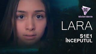 LARA - Sezonul 1 Episodul 1 INCEPUTUL