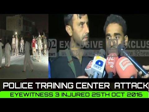 Breaking: Quetta Police training center terrorist attack 35 injured Eyewitness 25th oct 2016