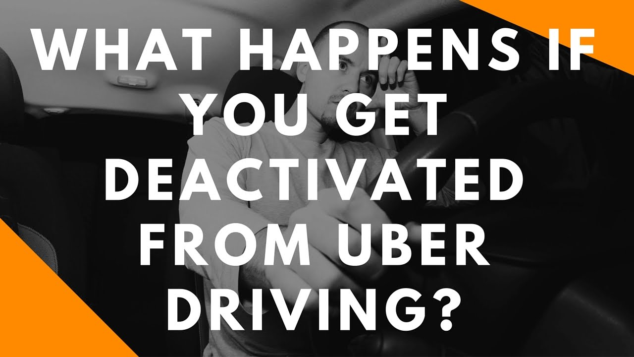 Uber Deactivated My Account - What Happens If You Get Disabled as an Uber  Driver?