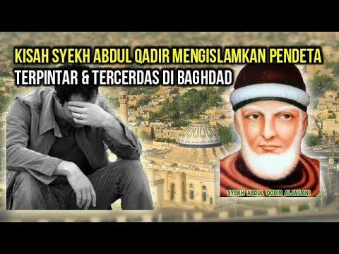 MERINDIIING ... !!! Kisah Syekh Abdul Qadir Al Jailani Mengislamkan Pendeta Agung Badhdad