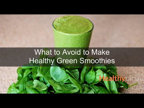 What to Avoid to Make Healthy Green Smoothies (Full Class)
