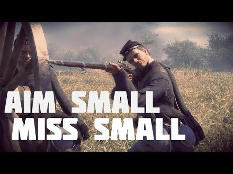 """War of Rights - """"Aim Small Miss Small"""""""