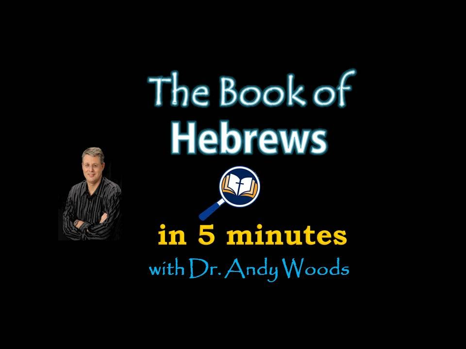 The Book of Hebrews in 5 minutes