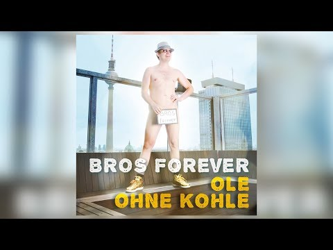 Ole ohne Kohle - Bros Forever [Offizieller Videoclip]