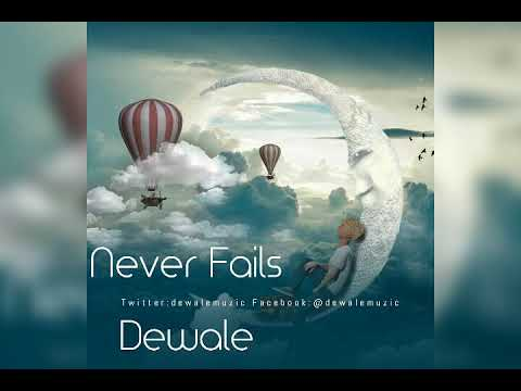 Dewale - Never Fails