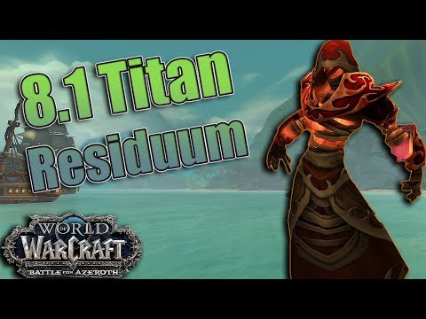 BFA - 8 1 Titan Residuum! ALL You Need to Know and More
