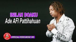 ADE PATTIHAHUAN ( AFI ) TERBARU - INILAH DOAKU - GOLDEN BEST ROHANI ( OFFICIAL VIDEO MUSIC )