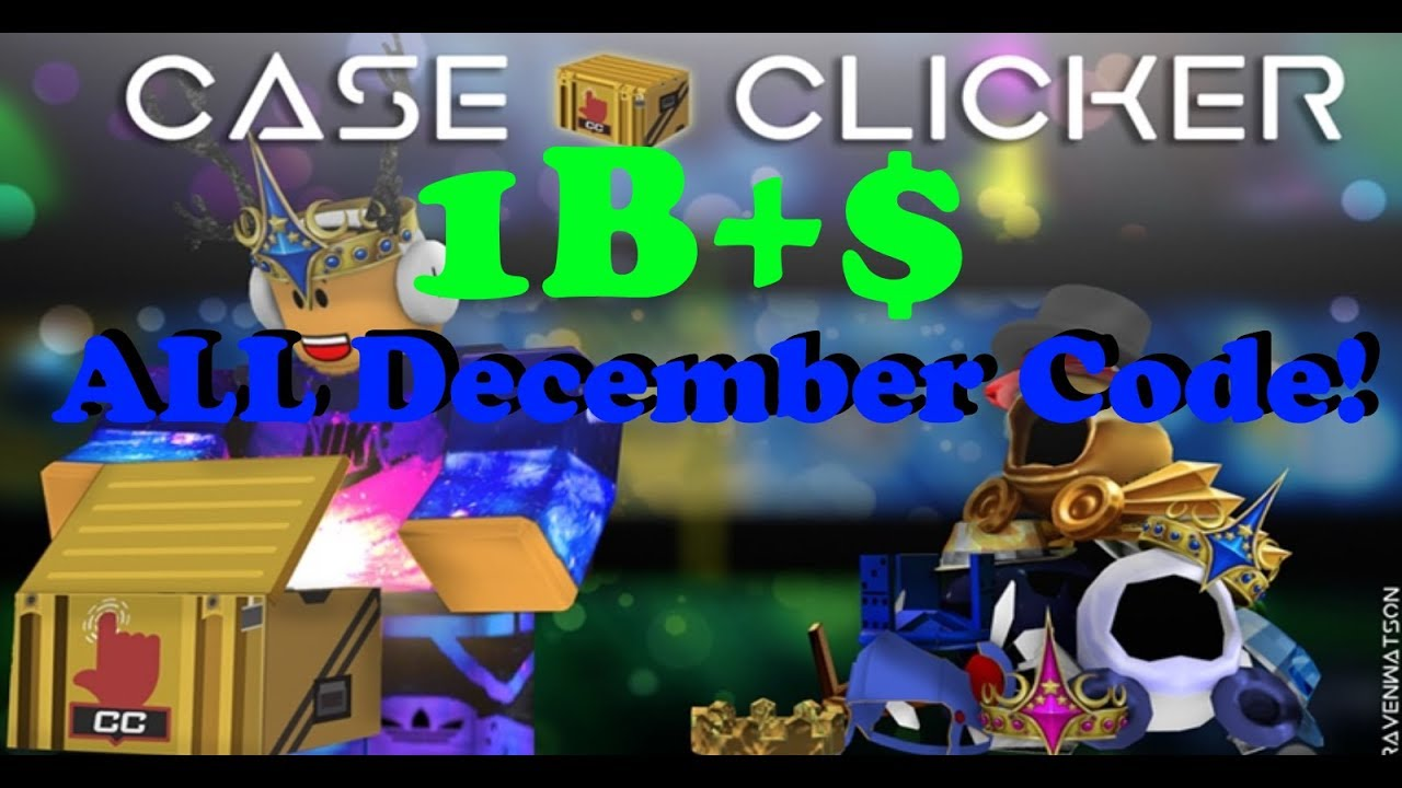 Case Clicker All New Working Code(1B$) (December 2018 ...