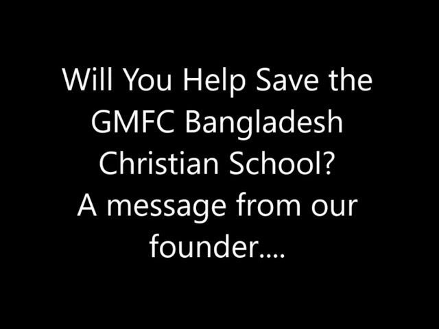 Will You Help Save the GMFC Bangladesh Christian School?
