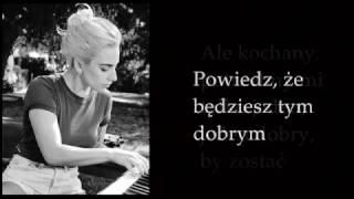 Lady Gaga - Million Reasons (LIVE) Tłumaczenie PL