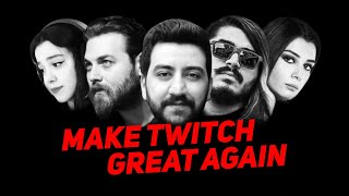Make Twitch Great Again