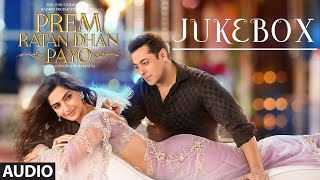 prem ratan dhan payo full audio songs jukebox salman khan sonam kapoor t series