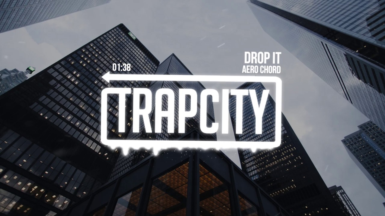 aero-chord-drop-it-trap-city