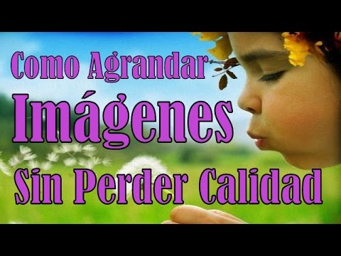 COMO AGRANDAR IMAGEN SIN PERDER CALIDAD [ 2017 ] Luis Ovalle from YouTube · Duration:  4 minutes 22 seconds