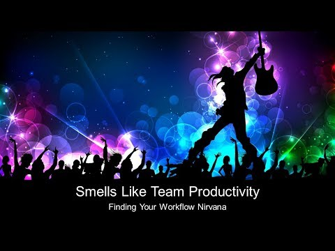 Smells Like Team Productivity: Finding Your Workflow Nirvana (Full Keynote)