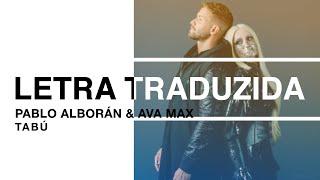 Pablo Alborán & Ava Max - Tabú (Legenda / Tradução PT-BR)