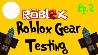 Roblox Gear Testing (Ep 2) - R-Orb