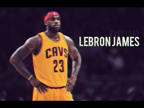 LeBron James - 'Everyday'ᴴᴰ