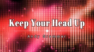 Video Andy Grammer - Keep Your Head Up (Lyric Video) [HD] [HQ] download MP3, MP4, WEBM, AVI, FLV April 2018