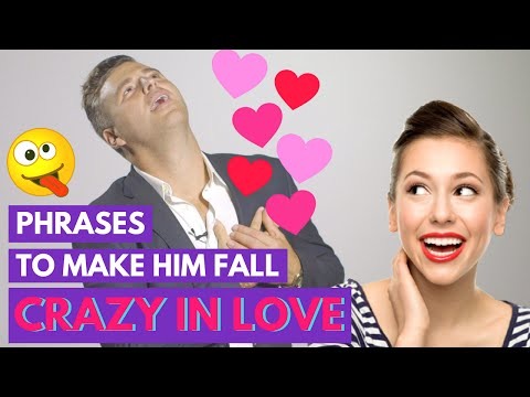 3 Phrases to Make ANY Man Feel Crazy In Love With You