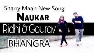 Naukar   Sharry Maan Latest Song   Bhangra   Ridhi & Gourav   Dance Cover   2019   Tseries