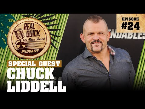 EP #24: Chuck Liddell - The Real Quick With Mike Swick Podcast
