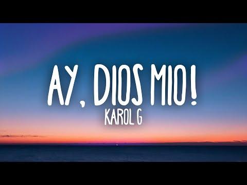 KAROL G – Ay, DiOs Mío! (Letra / Lyrics)