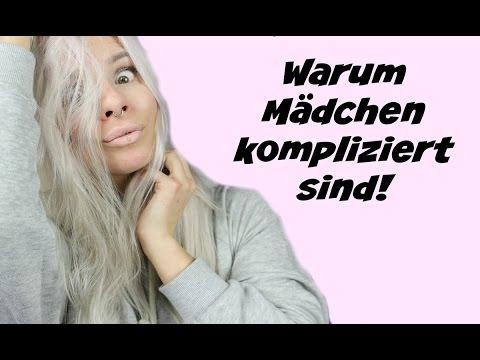 WARUM MÄDCHEN KOMPLIZIERT SIND!