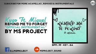 Kygo Ft. Miguel - Remind Me To Forget (Official Instrumental)