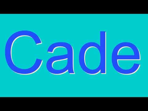 How to Pronounce Cade