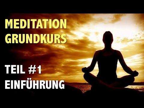 Meditation lernen: Anfänger Grundkurs - Teil 1: Einführung in die Meditation