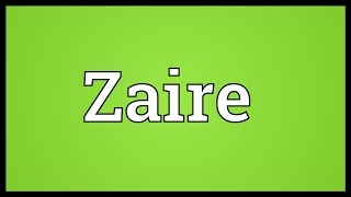 Zaire Meaning