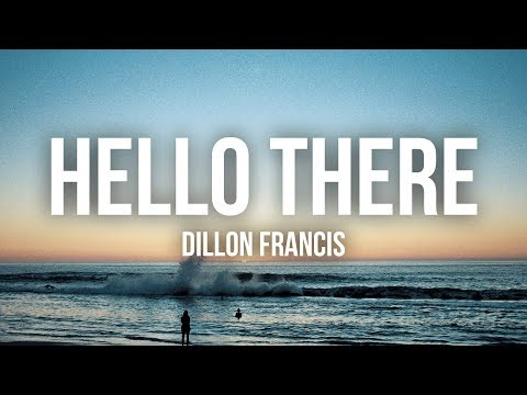 Dillon Francis - Hello There (Lyrics / Lyric Video) ft. Yung Pinch