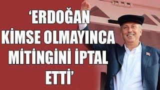 Muharrem İnce: Bay Erdoğan kimse yok diye miting yapamadı