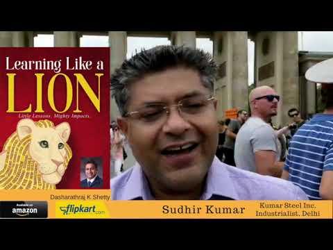 Sudhir Kumar, Kumar Steel Inc. Industrialist, Delhi - Learning Like a Lion