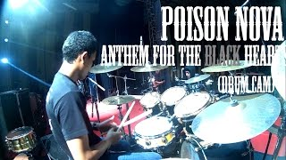 Poison Nova - Anthem for the Black Hearts [Drum Cam LIVE @ Sonic Fair 2015]