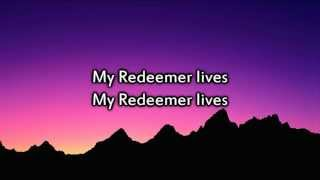 My Redeemer Lives - Instrumental with lyrics