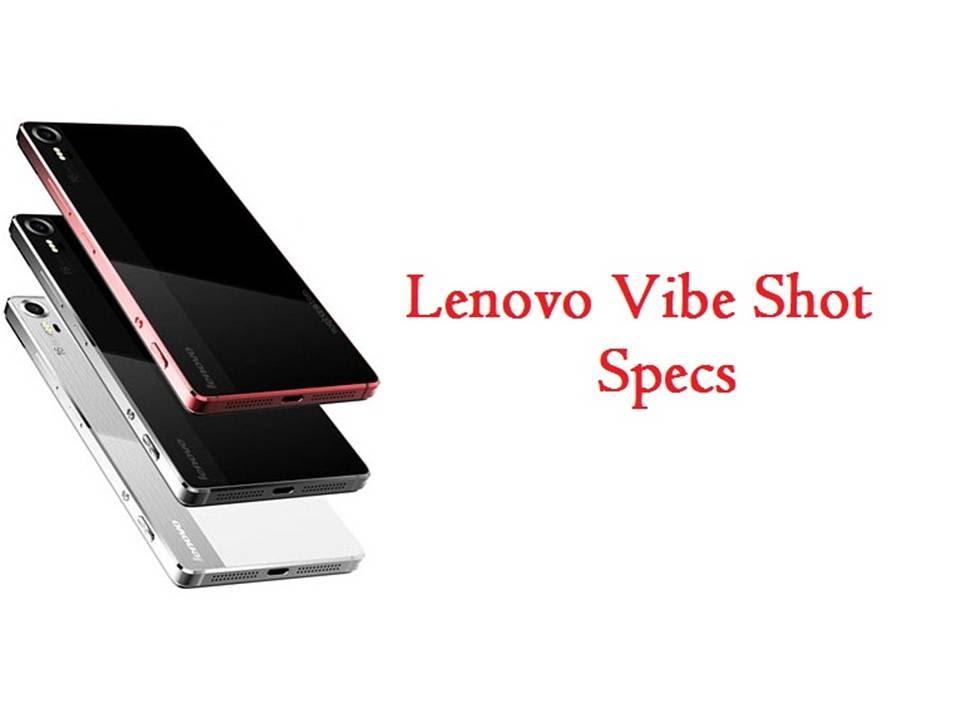 Lenovo Vibe Shot Specs & Features