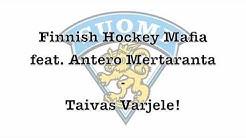 Finnish Hockey Mafia feat. Antero Mertaranta - Taivas Varjele!