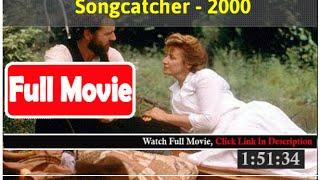 Songcatcher (2000) *Full MoVies*#*