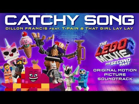 Lyrics - LEGO 2 - Catchy Song (Dillon Francis Feat. T-Pain & That Girl Lay Lay)