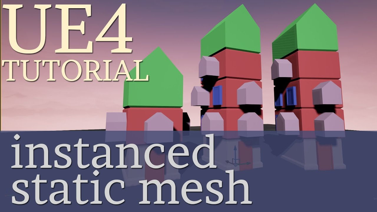 UE4 - Constructing Buildings with Instanced Static Meshes [TUTORIAL]